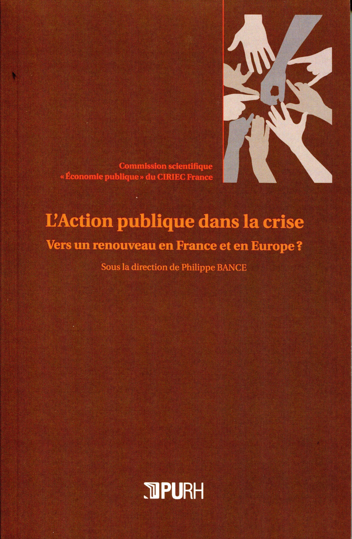 L'action publique dans la crise - vers un renouveau en france et en europe ?