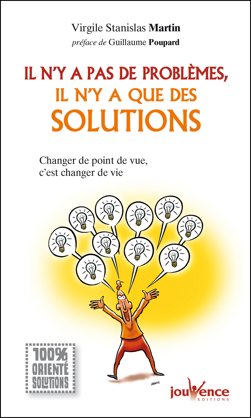 Il n'y a pas de problèmes, il n'y a que des solutions