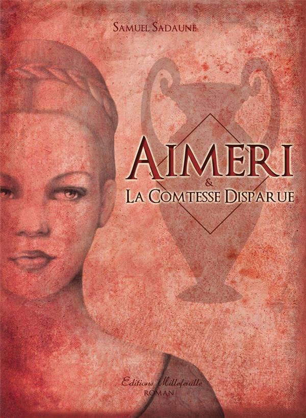 Aimeri t.2 ; Aimeri et la comtesse disparue