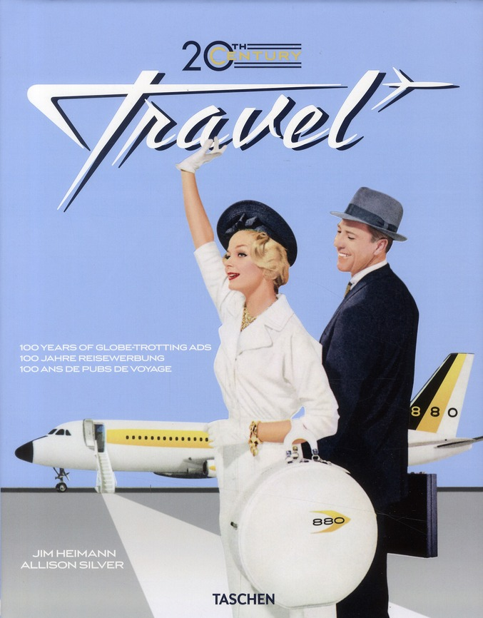 20th century travel ; 100 years of travel ads