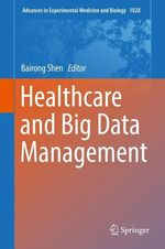 Healthcare and Big Data Management  - Bairong Shen