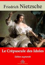 Vente Livre Numérique : Le Crépuscule des idoles - suivi d'annexes  - Friedrich Nietzsche