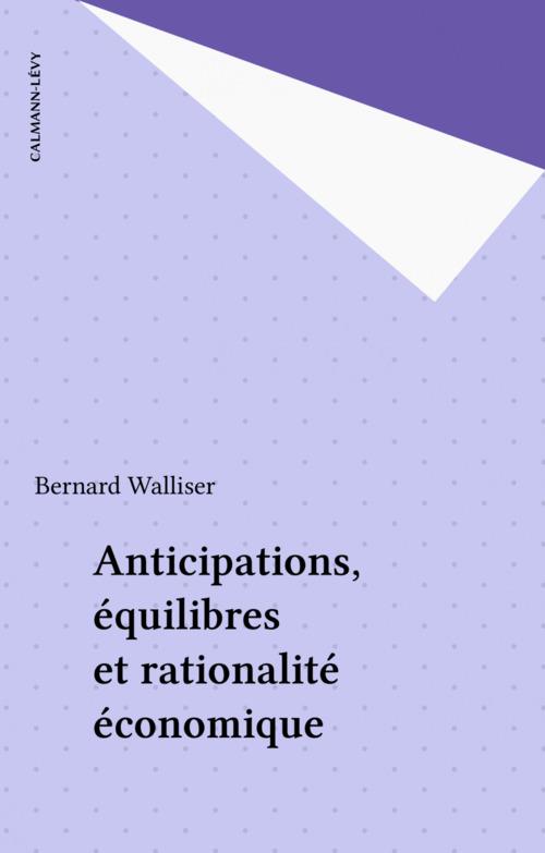 Anticipations, équilibres et rationalité économique