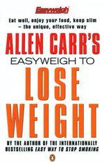 Vente Livre Numérique : Allen Carr's Easyweigh to Lose Weight  - Allen CARR