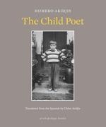 The Child Poet  - Homero Aridjis