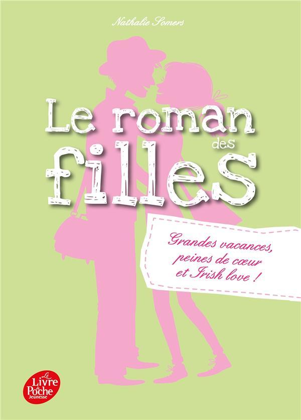 Le roman des filles T.4 ; grandes vacances, peines de coeur et irish love !