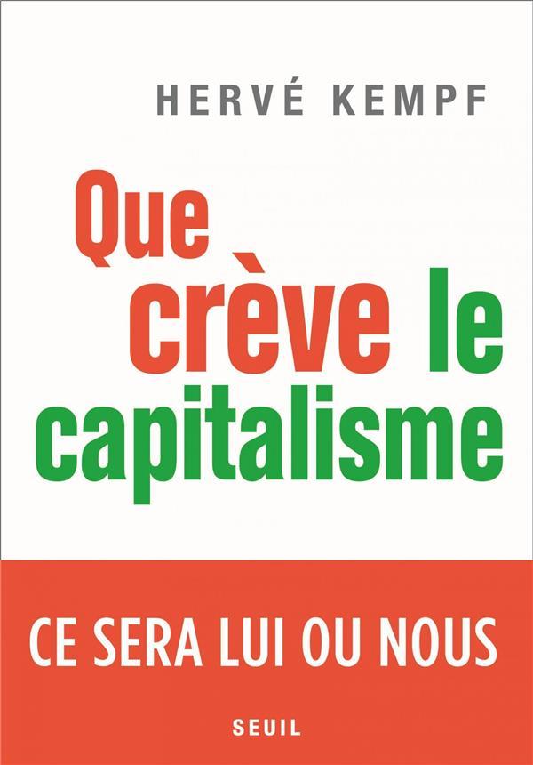 Que crève le capitalisme ; ce sera lui ou nous