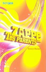 Couverture de Zappe tes parents