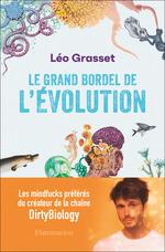 Le grand bordel de l'évolution  - Léo Grasset