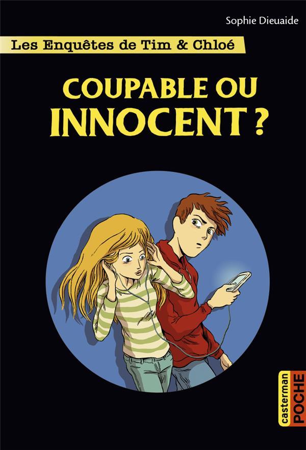 Les enquêtes de Tim et Chloé T.8 ; coupable ou innocent ?