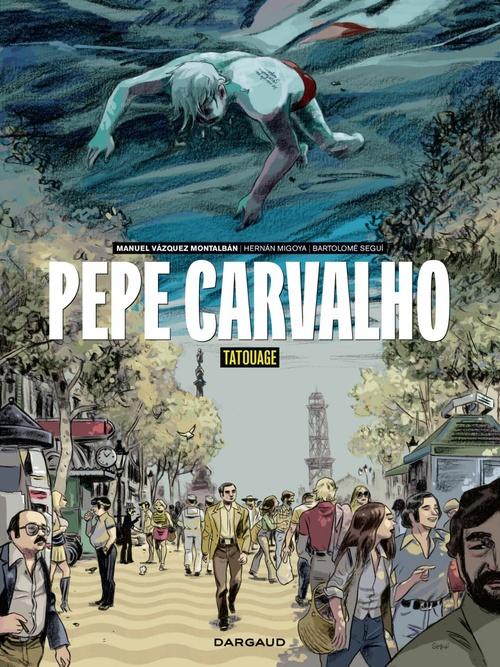 Pepe Carvalho T.1 ; tatouage  - Hernan Migoya  - Bartolome Segui