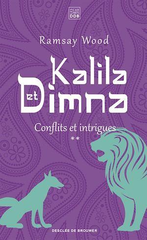 Kalila et Dimna t.2 ; conflits et intrigues