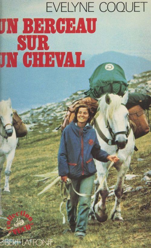 Un berceau sur un cheval  - Evelyne Coquet