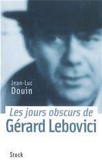 Les jours obscurs de Gérard Lebovici  - Jean-Luc Douin