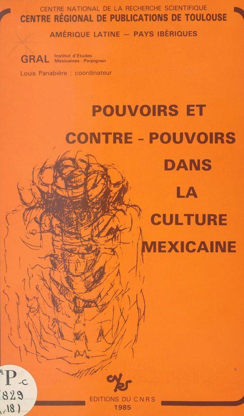 Pouvoirs et contre-pouvoirs dans la culture mexicaine
