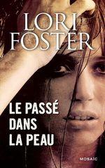Vente Livre Numérique : Le passé dans la peau  - Lori Foster