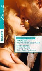 Vente EBooks : Une tendresse désarmante - Sous le charme du Dr Sean Anderson  - Tina Beckett - Louisa George