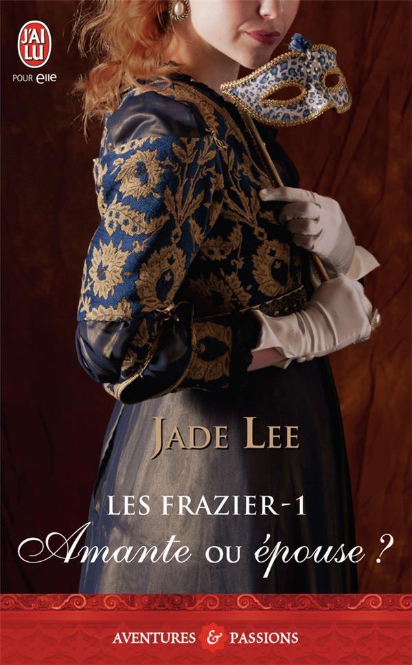 Les Frazier t.1 ; amante ou épouse ?