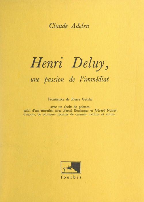 Henri Deluy, une passion de l'immédiat