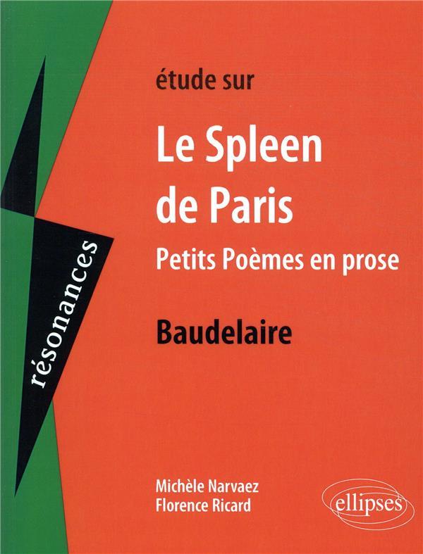 étude sur le spleen de paris, petits poèmes de prose, Baudelaire