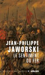 Vente EBooks : Le sentiment du fer  - Jean-Philippe Jaworski