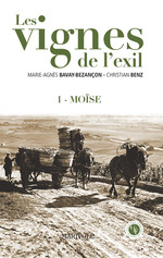 Les Vignes de l'exil  - Marie Bavay-Bezancon - Christian Benz - Marie-Agnès Savay-Besançon