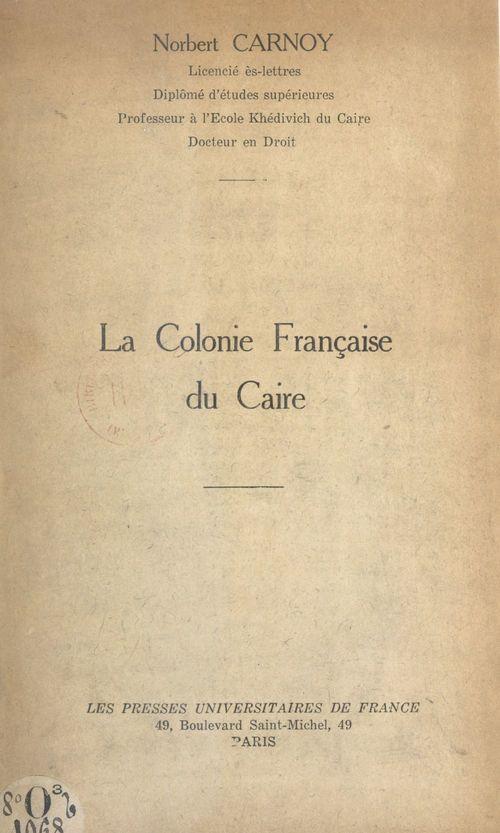 La colonie française du Caire  - Norbert Carnoy