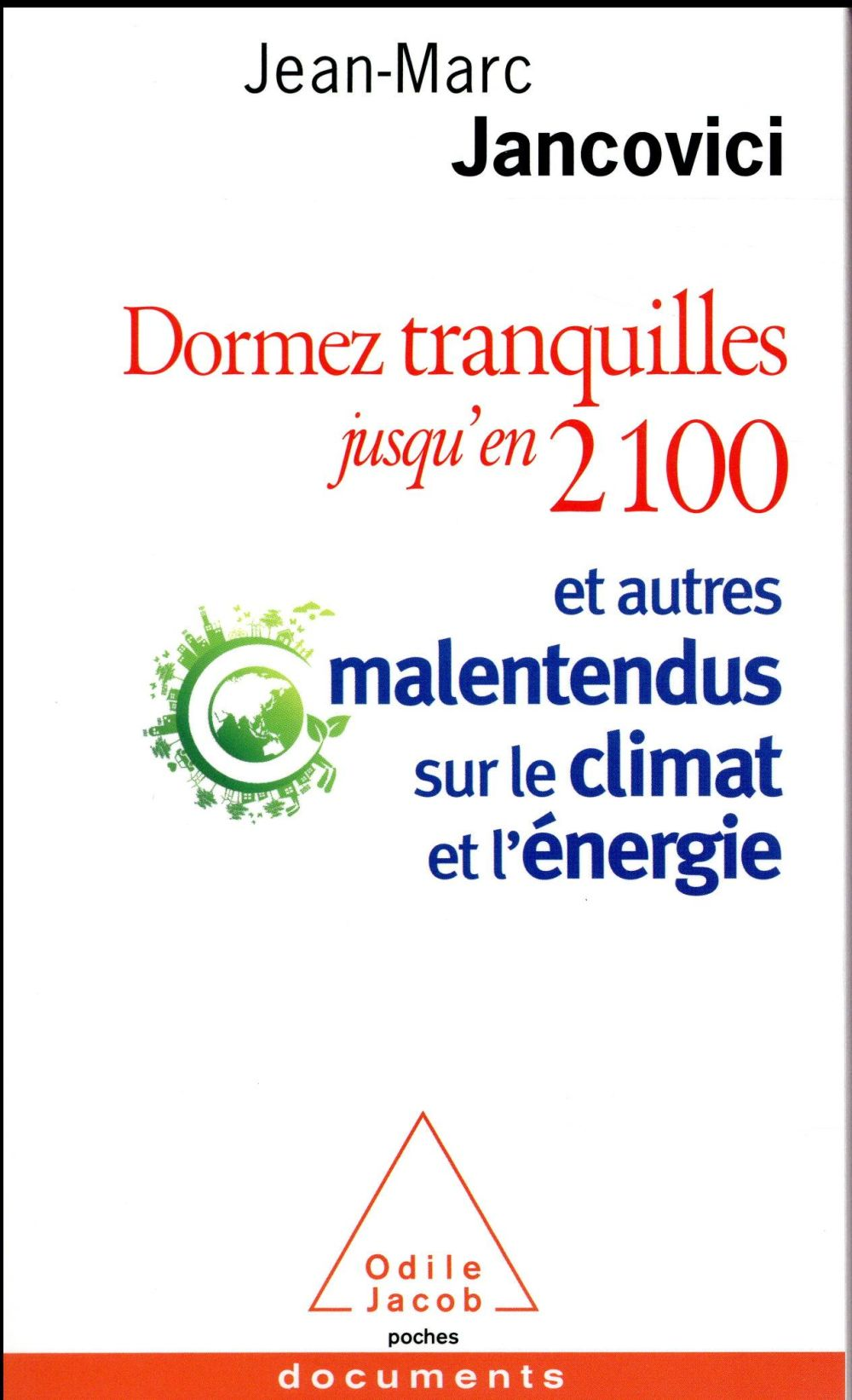 Dormez tranquilles jusqu'en 2100 ; et autres malentendus sur le climat et l'énergie