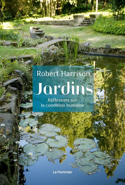 Jardins. Réflexions sur la condition humaine