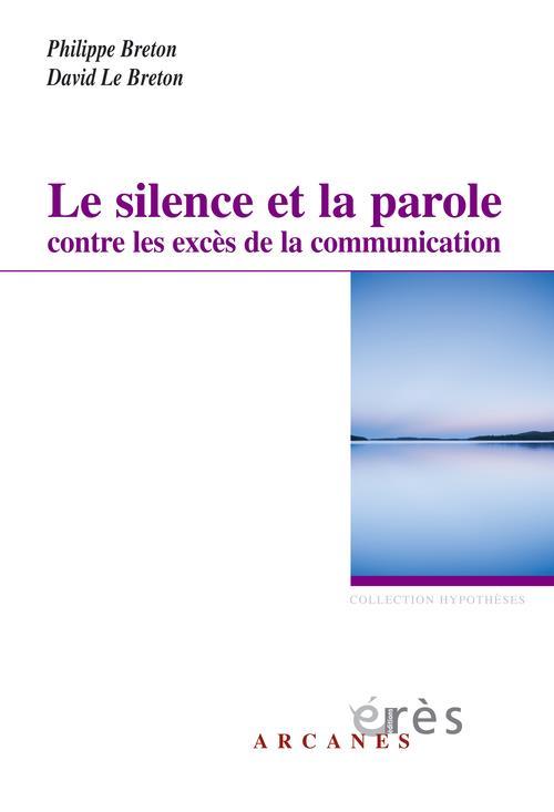 Le Silence Et La Parole Contre Les Exces De La Communication