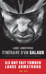 Lance Armstrong, itinéraire d'un salaud  - Reed Albergotti - Vanessa O'Connell