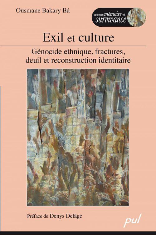 Exil et culture ; génocide ethnique, fractures, deuil et reconstruction identitaire