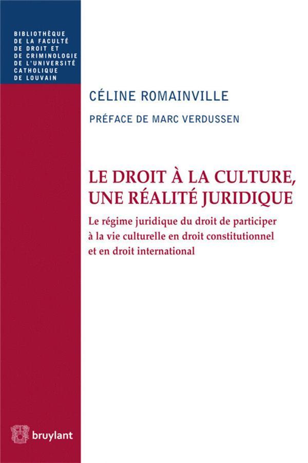 Le droit à la culture, une réalité juridique ; le droit de participer à la vie culturelle en droit constitutionnel et international