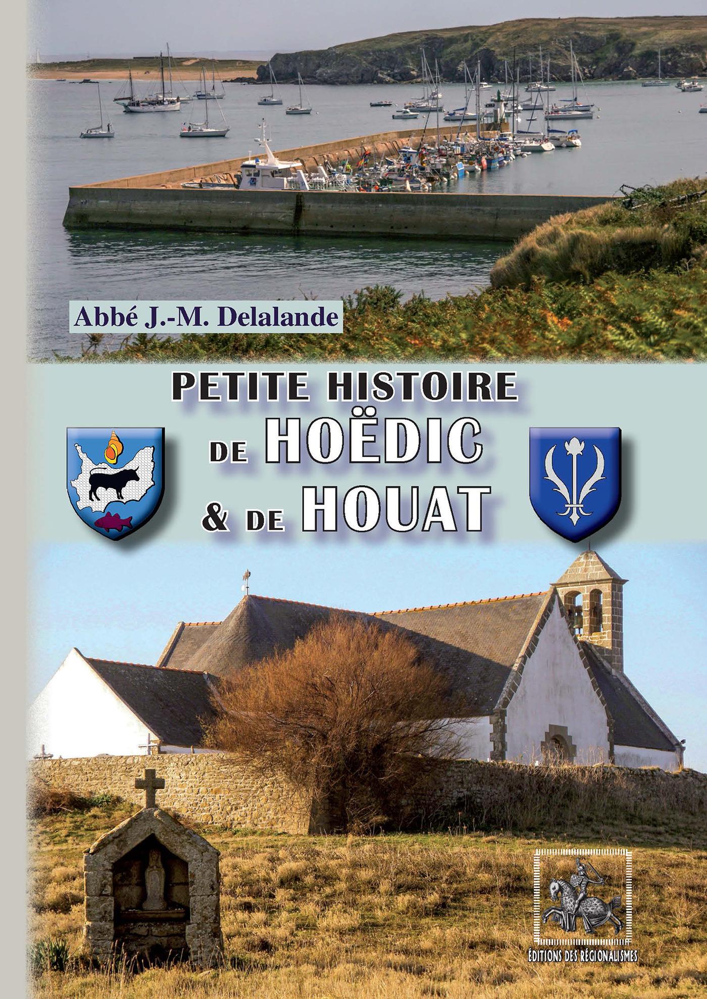 Petite Histoire de Hoëdic et de Houat  - J. -M. Delalande