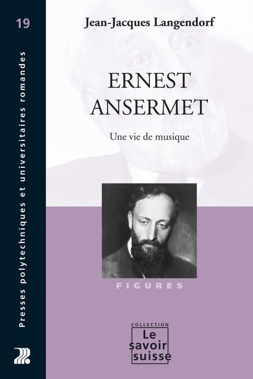 Ernest ansermet 19 - une vie de musique