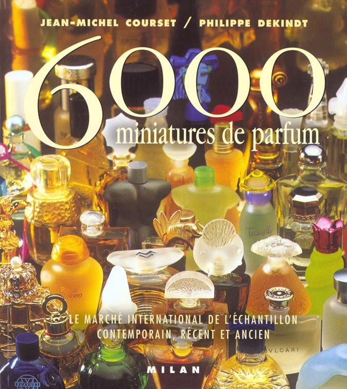 6 000 miniatures de parfum le marche international de l'echantillon contemporain recent et ancien