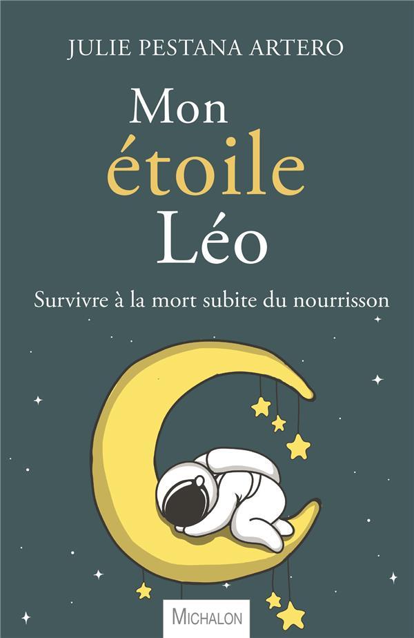 Mon étoile Léo ; survivre à la mort subite du nourrisson
