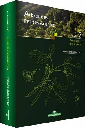 Arbres des Petites Antilles t.2 ; description des espèces