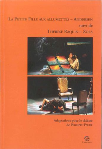 La petite fille aux allumettes ; Thérèse Raquin adaptées en pièces de théâtre