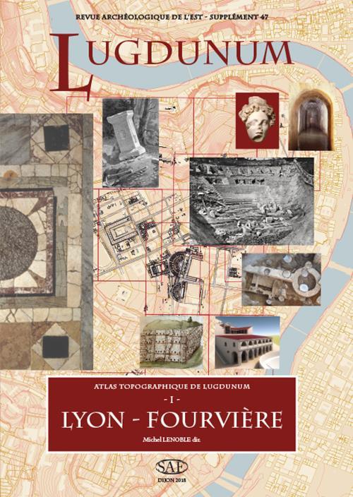 Atlas topograpahique de Lugdunum, I : Lyon - Fourvière