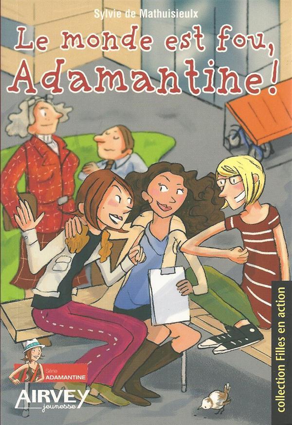 Le monde est fou, Adamantine !