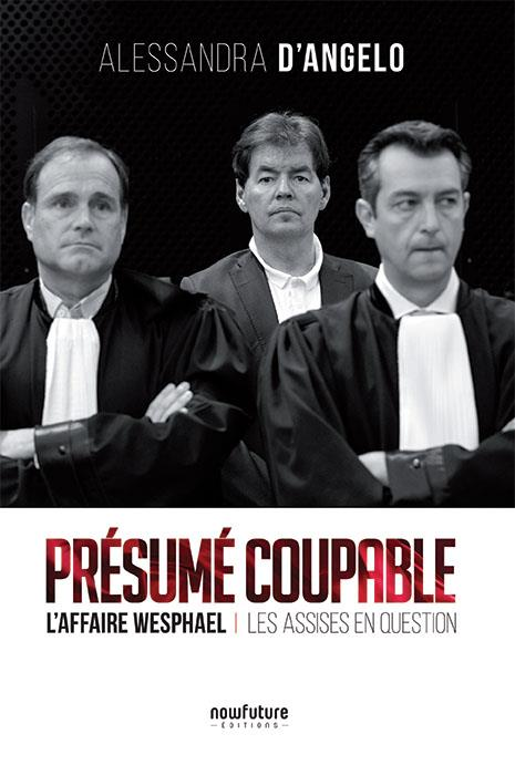 Présumé coupable ; l'affaire Wesphael : les assises en question