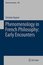 Vente Livre Numérique : Phenomenology in French Philosophy: Early Encounters  - Christian Dupont