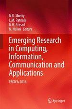 Emerging Research in Computing, Information, Communication and Applications  - N. R. Nalini - N. Nalini - N. H. Prasad - L. M. Patnaik - N. R. Shetty