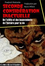 Vente Livre Numérique : Seconde considération inactuelle - De l'utilité et des inconvénients de l'histoire pour la vie  - Friedrich Nietzsche