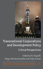 Transnational Corporations and Development Policy  - Andy Sumner - D. Sánchez-Ancochea - E. Rugraff