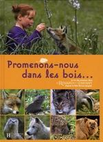 Couverture de Promenons-nous dans les bois...la vie des animaux dans le renard et l'enfant