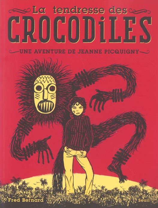 la tendresse des crocodiles ; une aventure de Jeanne Picquigny