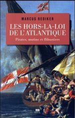 Couverture de Les hors-la-loi de l'atlantique ; pirates, mutins et flibustiers