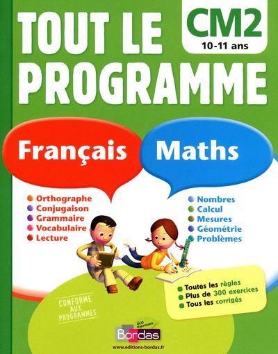 Tout Le Programme; Francais Maths ; Cm2